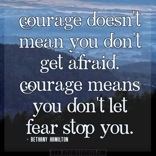 Courage doesn't mean...jpg verybestquotes.com